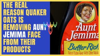 The Real Reason Quaker Oats Is Removing Aunt Jemima Face From Their Products.